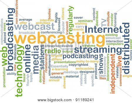 Background concept wordcloud illustration of webcasting