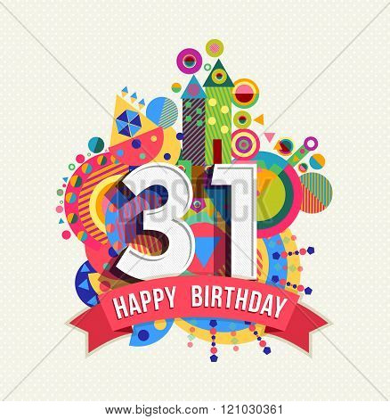 Happy Birthday 31 Year Greeting Card Poster Color