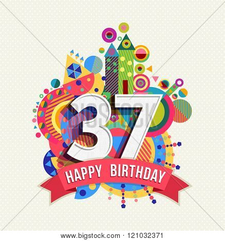 Happy Birthday 37 Year Greeting Card Poster Color