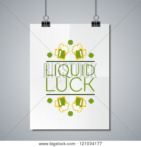 Saint Patricks Day Flat Style Typographical Element with  Green Beer and Shamrocks. Liquid luck. Poster Mockup Template with Lettering Element.