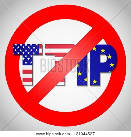 STOP TTIP - Transatlantic Trade and Investment Partnership.