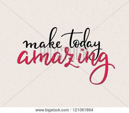 Make Today Amazing vector lettering. Motivational quote. Inspirational typography. Calligraphy postcard poster graphic design lettering element. Hand written sign. Decoration element. Photo overlay