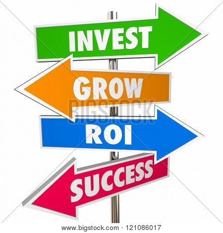 Invest Grow ROI Success Arrow Road Signs 3D