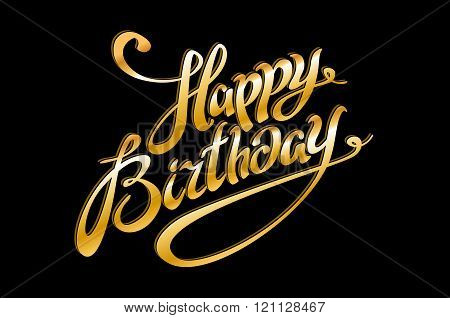Vector Golden Text On Black Background. Happy Birthday To You Lettering For Invitation And Greeting