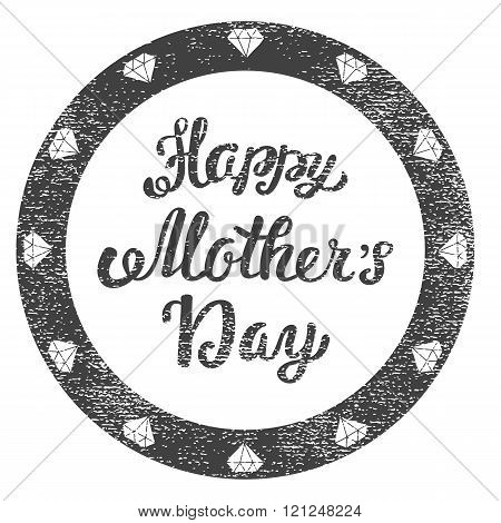 Happy Mothers Day. Congratulatory Shabby Stamp For Greeting Card. Hand Lettering Greeting Inscriptio