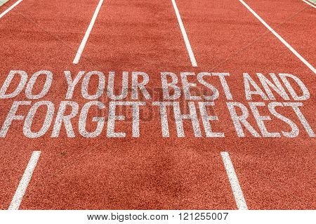 Do Your Best and Forget the Rest written on running track