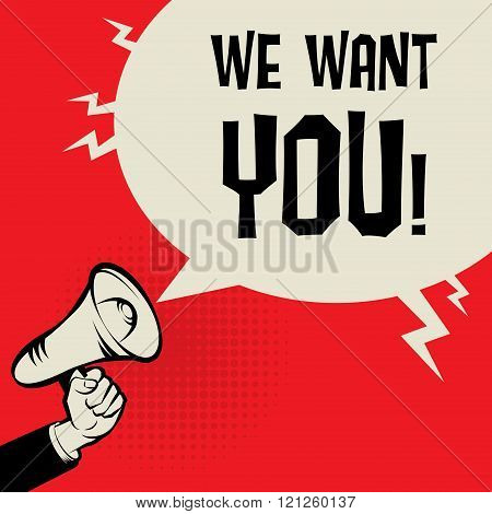 Megaphone Hand, Business Concept With Text We Want You
