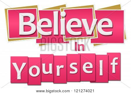 Believe In Yourself Pink Squares Stripes