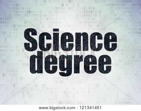 Science concept: Science Degree on Digital Paper background