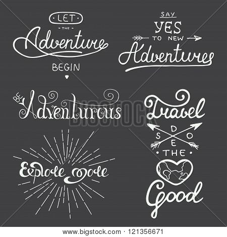 Set of adventure and travel vector lettering for greeting cards prints and posters. Let the adventure begin. Be adventurous. Explore more. Say yes to new adventures. Travel does the heart good.