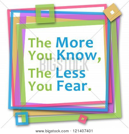More Know Less Fear Colorful Frame