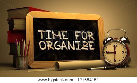 Time for Organize Handwritten by white Chalk on a Blackboard.