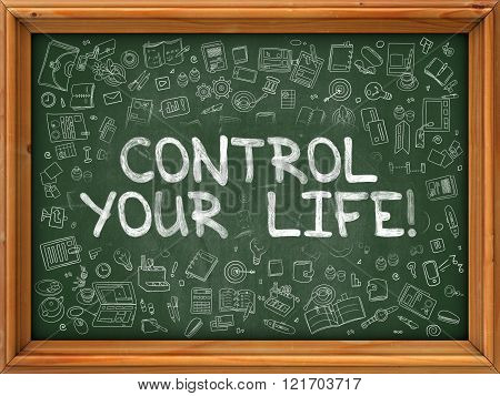 Control Your Life - Hand Drawn on Green Chalkboard.