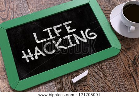 Hand Drawn Life Hacking Concept on Chalkboard.