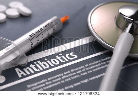 Diagnosis - Antibiotics. Medical Concept.
