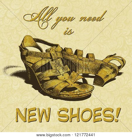 All you need is new shoes! funny poster, vector illustration, color version