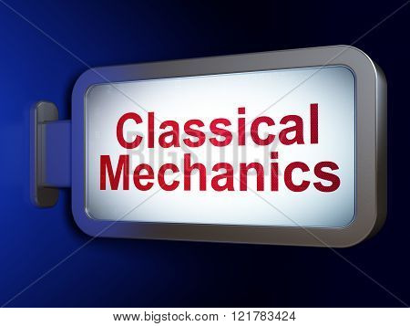 Science concept: Classical Mechanics on billboard background