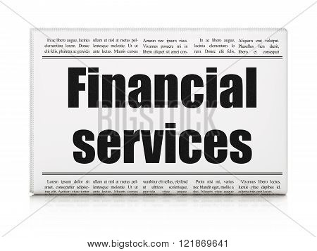 Money concept: newspaper headline Financial Services