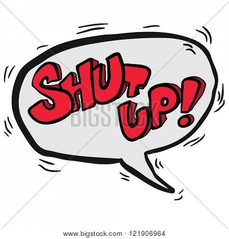 words shut up! in cartoon speech bubble isolated on white