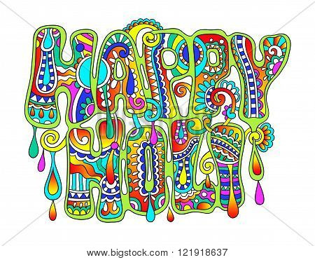 creative colored hand drawing inscription of Indian festival Hap