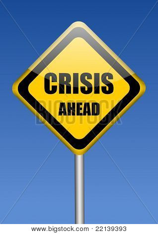 crisis ahead yellow traffic sign