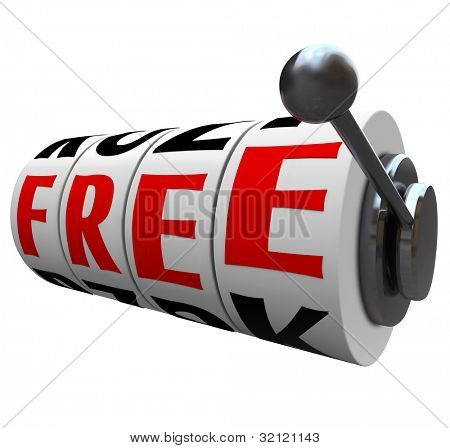 The letters in the word Free line up on slot machine wheels to represent winning something for no charge, complimentary, no cost, discounted or on clearance sale