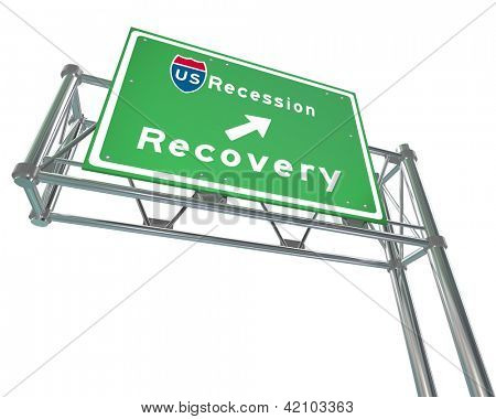 A green freeway sign against white background with the words US Recession - Recovery