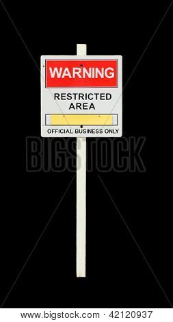 Warning - restricted area sign
