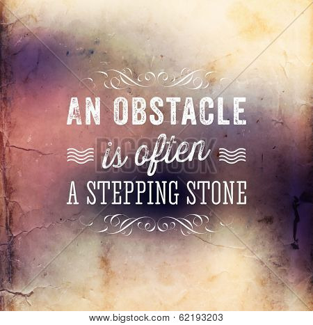 "Quote Typographical Poster, vector design. ""An obstacle is often a stepping stone"""