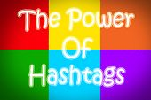foto of hashtag  - The Power Of Hashtags Concept text on background - JPG