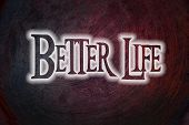 foto of feeling better  - Better Life Concept text on background idea - JPG