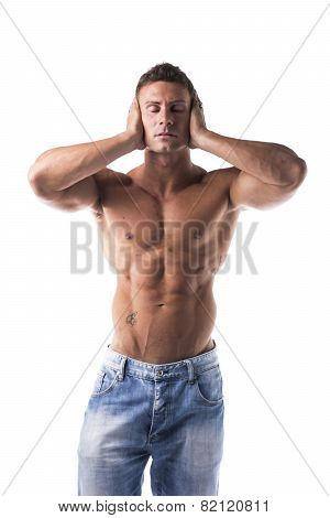 Topless Athletic Man Covering his Ears