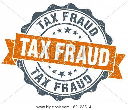 Tax Fraud Vintage Orange Seal Isolated On White