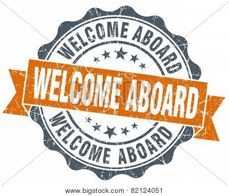 Welcome Aboard Vintage Orange Seal Isolated On White
