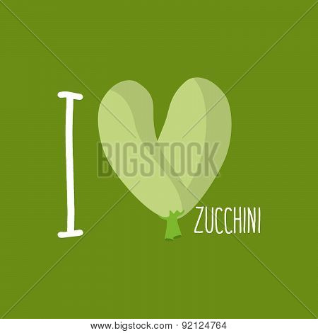 I love Zucchini. Heart of green courgettes. Vector illustration