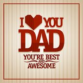 stock photo of you are awesome  - I love you Dad typographic Happy Father - JPG