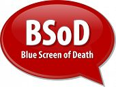 pic of blue-screen-of-death  - Speech bubble illustration of information technology acronym abbreviation term definition BSOD Blue Screen of Death - JPG