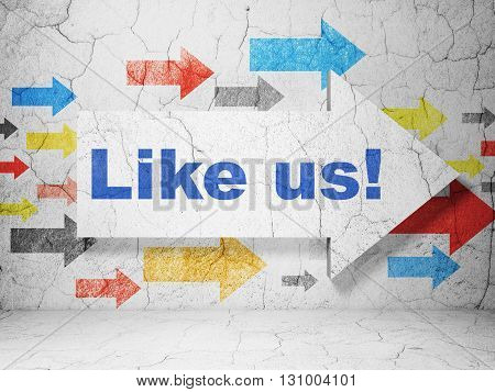 Social network concept: arrow with Like us on grunge textured concrete wall background, 3D rendering
