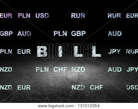 Money concept: Glowing text Bill in grunge dark room with Dirty Floor, black background with Currency