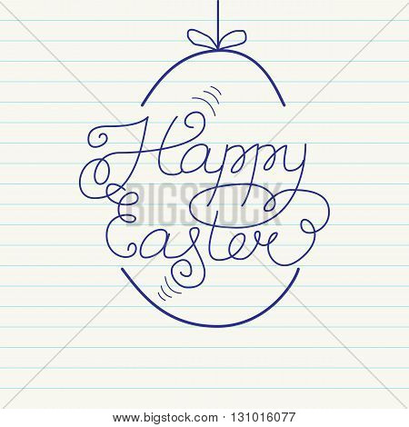 Happy Easter. Vector  Illustration . Lettering And Calligraphy Design On  A Sheet Of Exercise Book