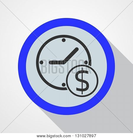 Blue button - time it money sign. Concept of time it money - vector illustration. Time it money icon.
