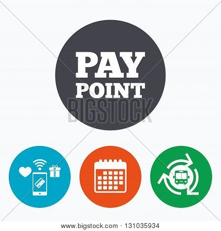 Cash and coin sign icon. Pay point symbol. For cash machines or ATM. Mobile payments, calendar and wifi icons. Bus shuttle.
