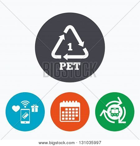 PET 1 icon. Polyethylene terephthalate sign. Recycling symbol. Bottles packaging. Mobile payments, calendar and wifi icons. Bus shuttle.