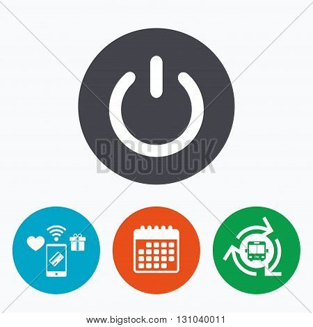 Power sign icon. Switch on symbol. Turn on energy. Mobile payments, calendar and wifi icons. Bus shuttle.