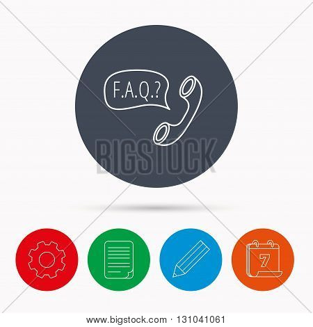 FAQ service icon. Support speech bubble sign. Phone symbol. Calendar, cogwheel, document file and pencil icons.