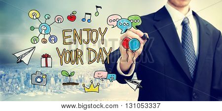 Businessman Drawing Enjoy Your Day Concept