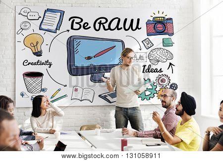 Be Raw Creativity Design Fresh Ideas Different Concept