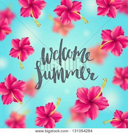 Welcome summer - background with tropical flowers and brush calligraphy greetings. Vector illustration. Design for greeting card, poster or invitation.
