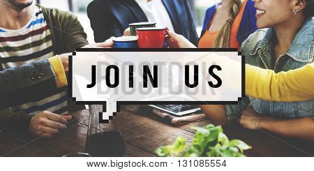 Join Us Joining Membership Participate Concept