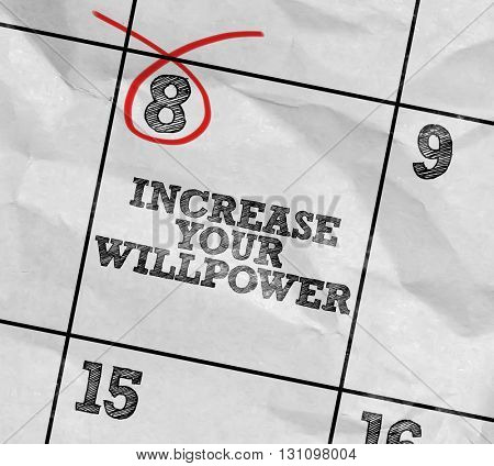 Concept image of a Calendar with the text: Increase Your Willpower